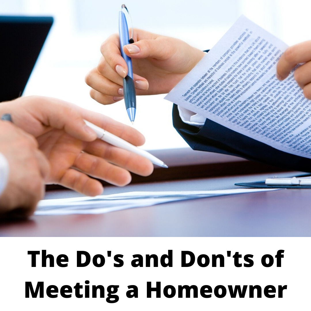 Do's and Don'ts of Meeting A Homeowner
