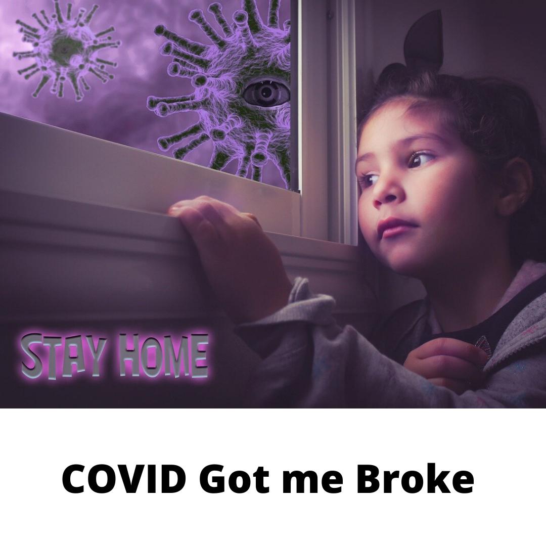 COVID Got Me Broke