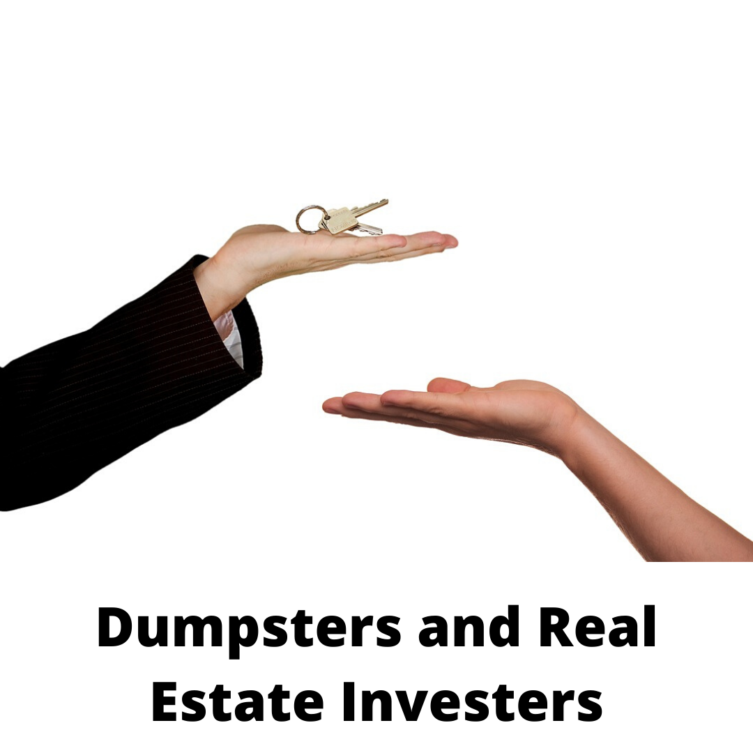 Dumpsters and Real Estate Investors