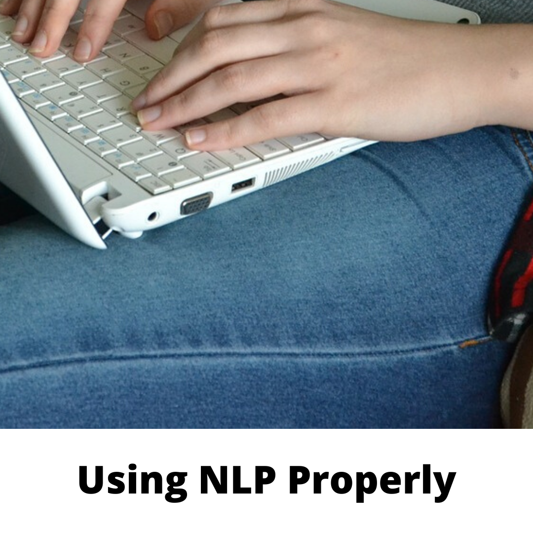 Using NLP Properly