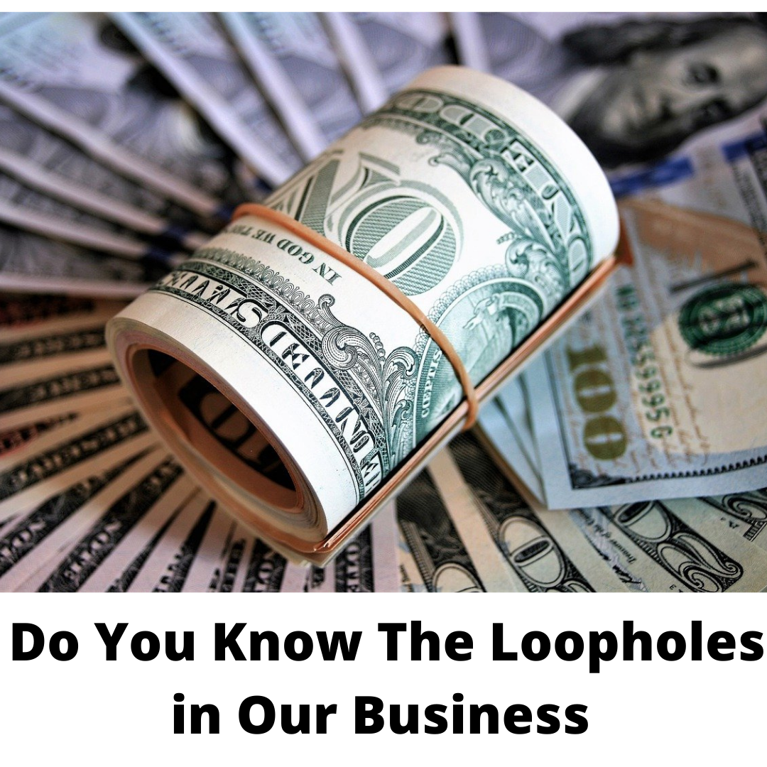Do You Know the Loopholes in Our Business