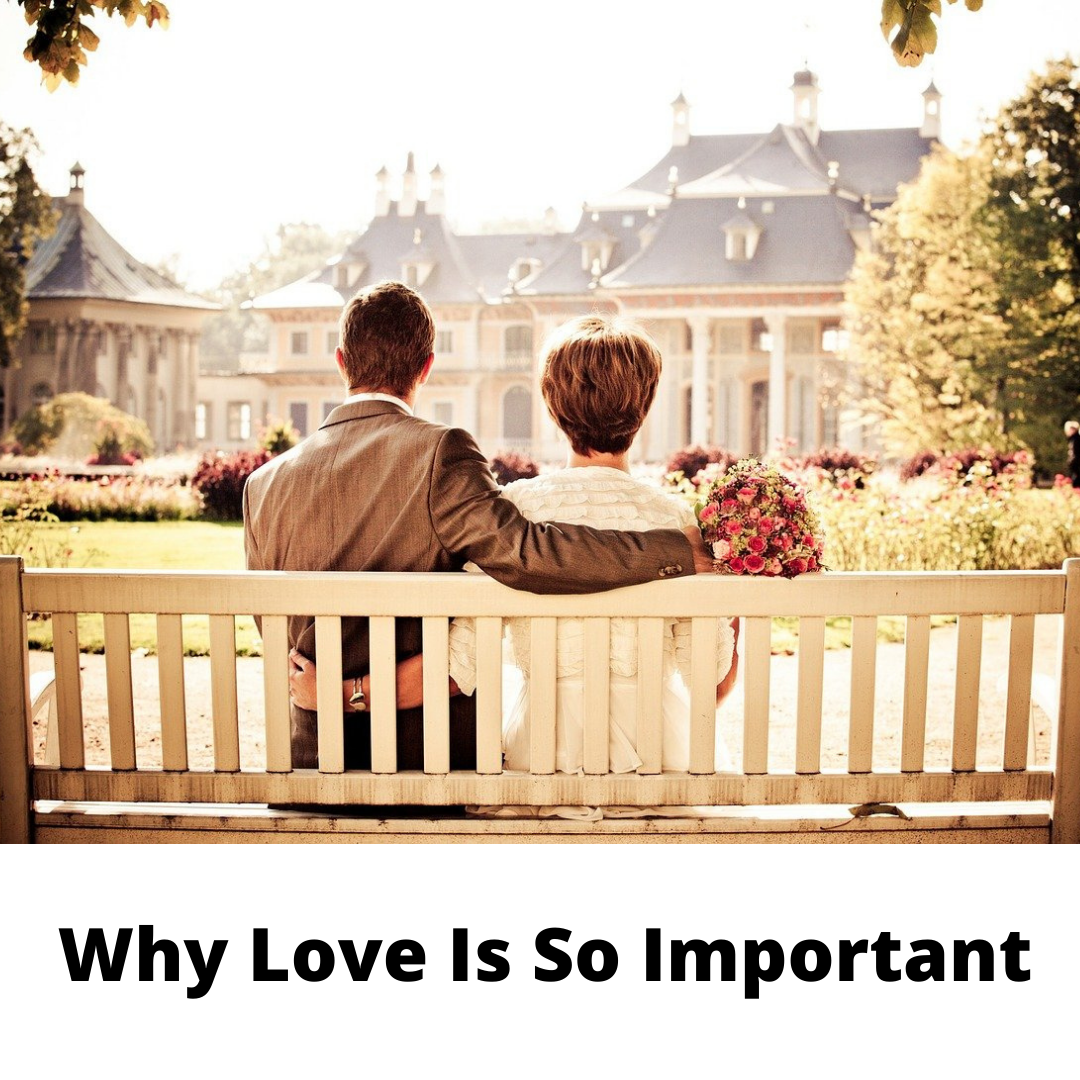 Why Love is So Important