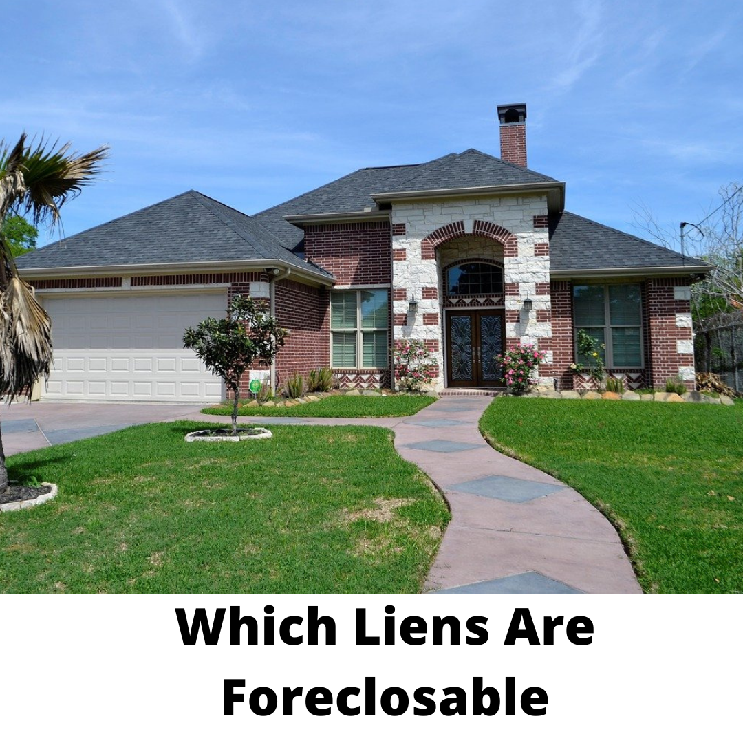 Which Liens Are Foreclosable