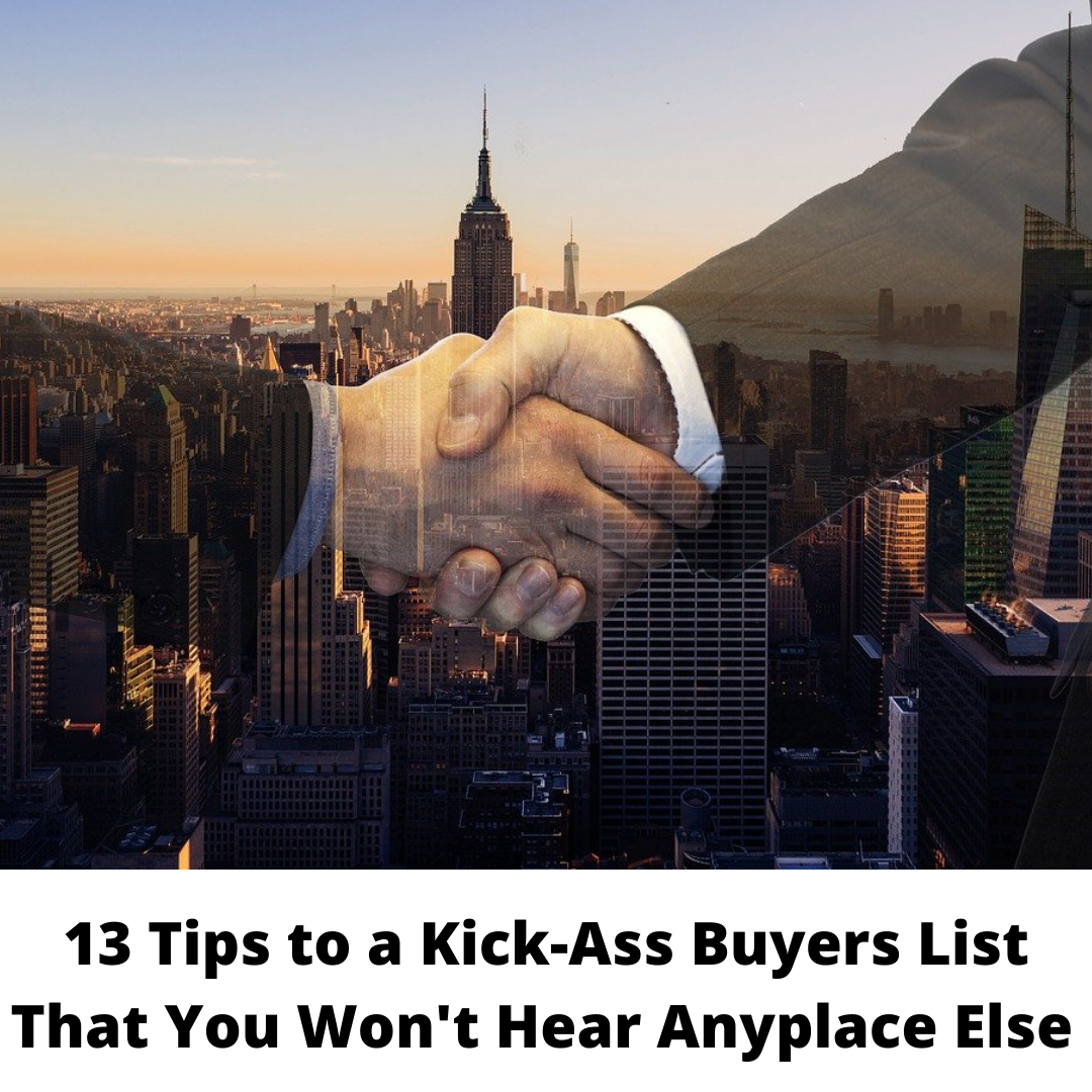 13 Tips to a Kick-Ass Buyers List That You Won't Hear Anyplace Else