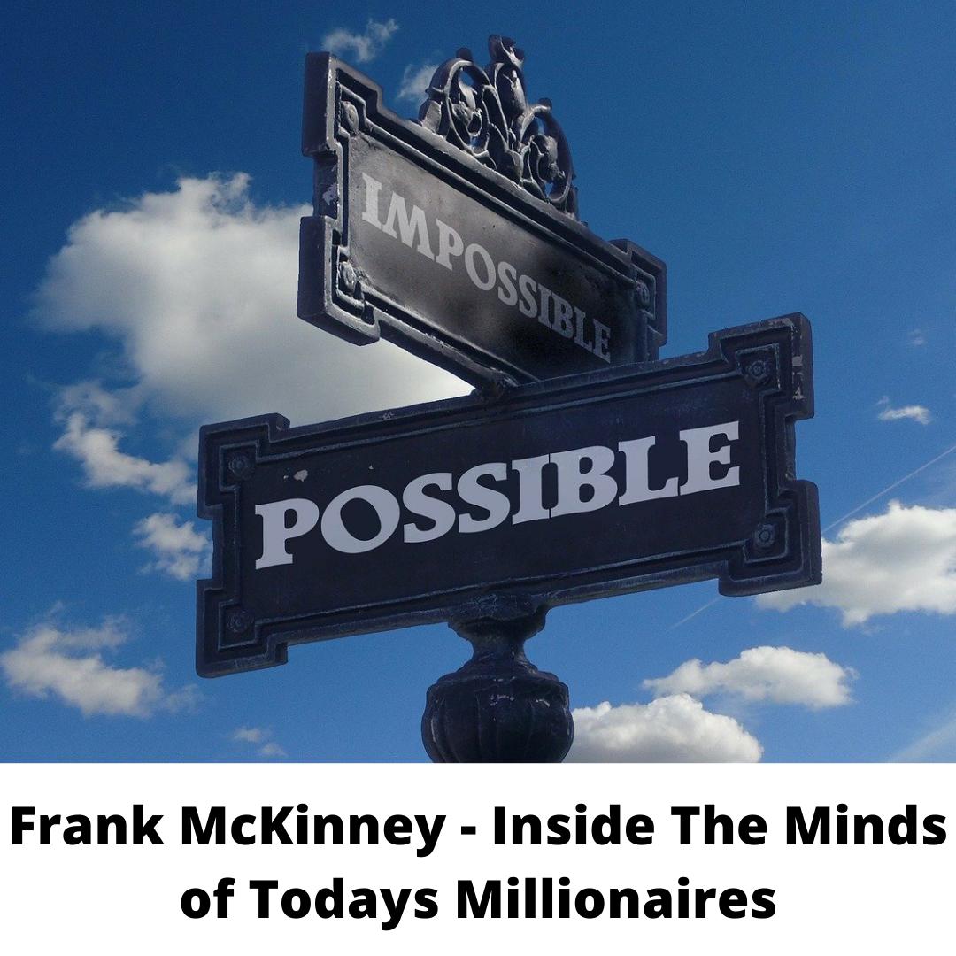 Frank McKinney - Inside The Minds of Todays Millionaires