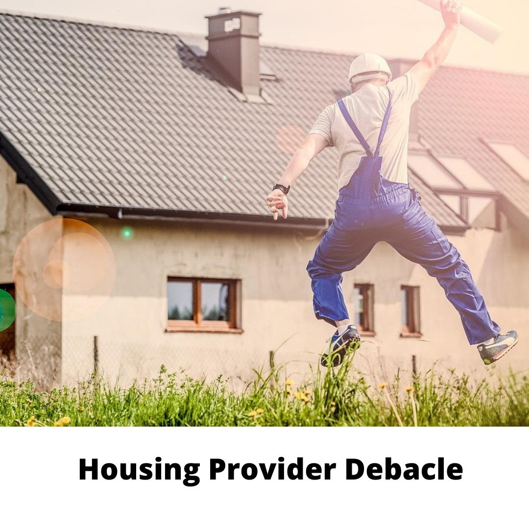 Housing Provider Debacle