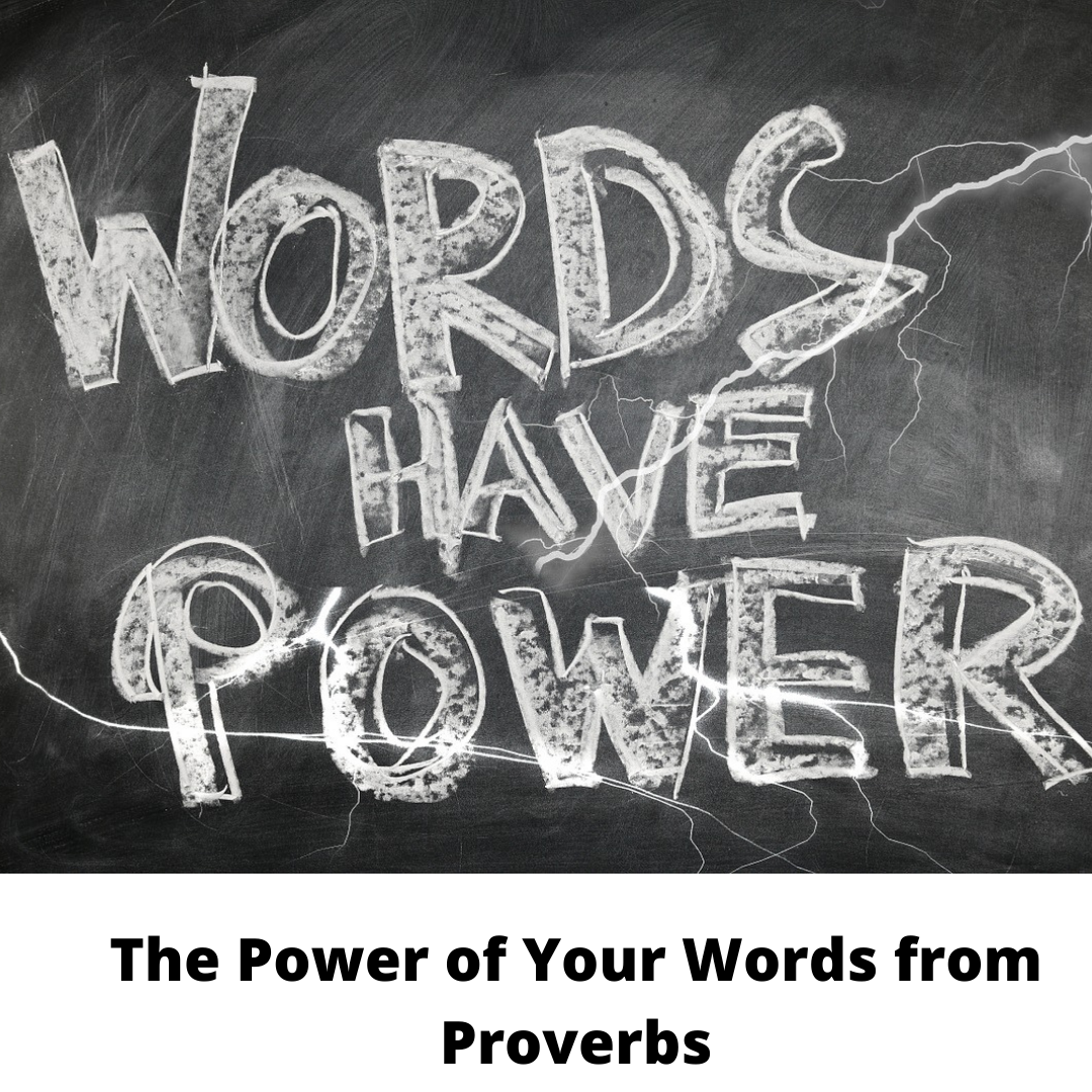 The Power of Your Words from Proverbs