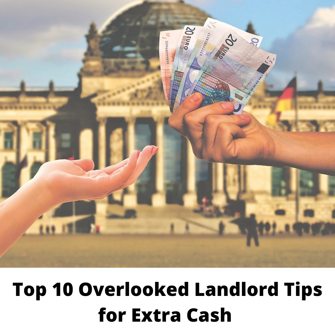 Top 10 Overlooked Landlord Tips for Extra Cash