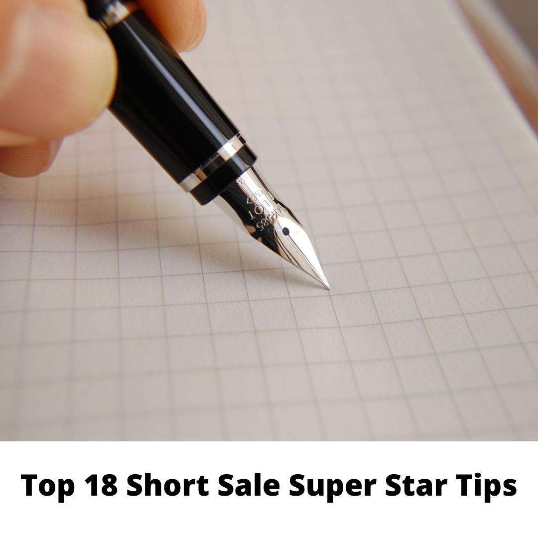Top 18 Short Sale Super Star Tips